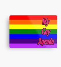 My Gay Agenda Metal Print