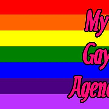 My Gay Agenda by incurablehippie