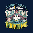 I Don't Have Bedtime I Have A Booktime by abbymalagaART