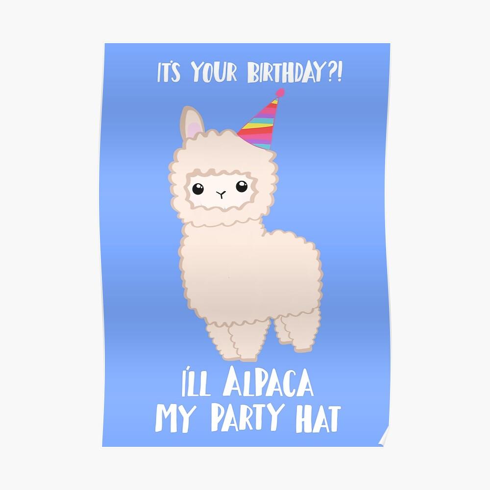 ALPACA Birthday Shirt! Party Hat Animal Birthday Puns Poster
