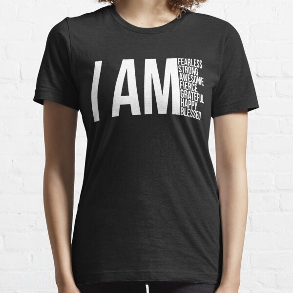 I Am Fearless I Am Strong I Am Blessed Inspirational Essential T-Shirt