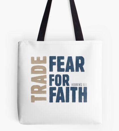 Trade fear for faith - Hebrews 11:1 Tote Bag