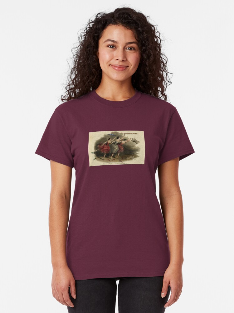 Alternate view of Weekends Ballerina Style - Ballet Dancers In A Beautiful Art Print Ready For The Weekend! Classic T-Shirt