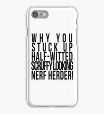 Scruffy Looking Nerf Herder! iPhone Case/Skin