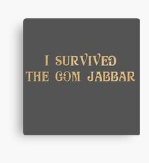 I Survived The Gom Jabbar Canvas Print