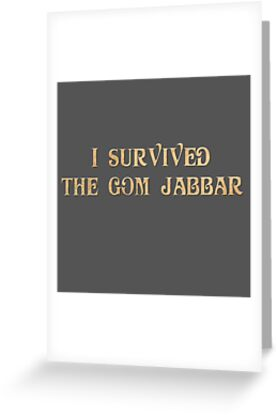 I Survived The Gom Jabbar by StudioTwentyTwo