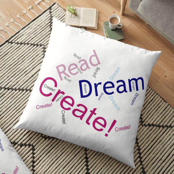 Read Dream Create - wordcloud - for light backgrounds Floor Pillow