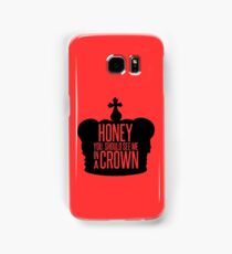 You should see me in a crown.  Samsung Galaxy Case/Skin