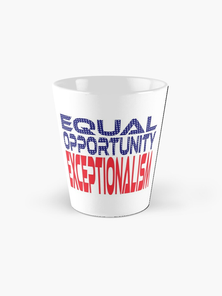 Alternate view of #OurPatriotism: Equal Opportunity Exceptionalism by Onjena Yo Mugs