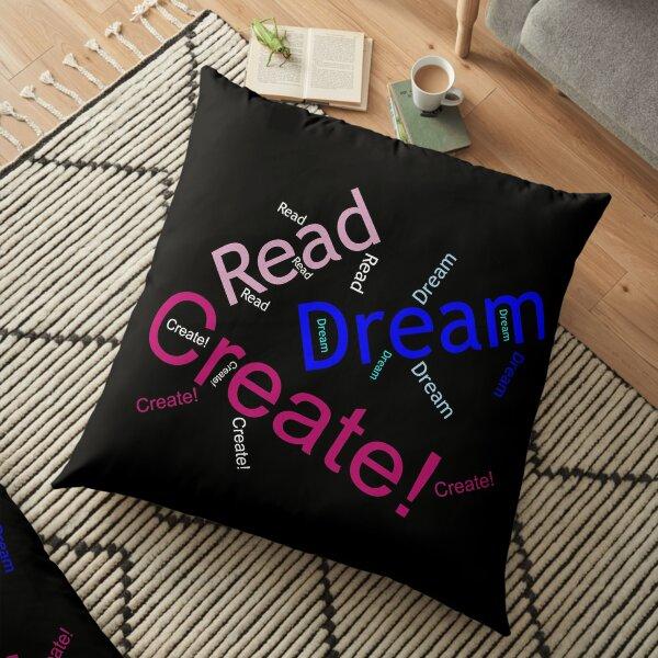 Read Dream Create - wordcloud - for dark backgrounds Floor Pillow