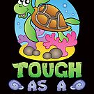Savvy Turtle Tough As A Turtle Shell by SavvyTurtle
