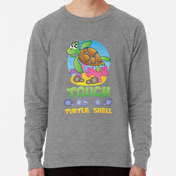Savvy Turtle Tough As A Turtle Shell Lightweight Sweatshirt