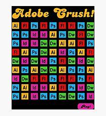 Adobe Crush! Photographic Print