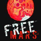 Free Mars Revisited by landonrwilson