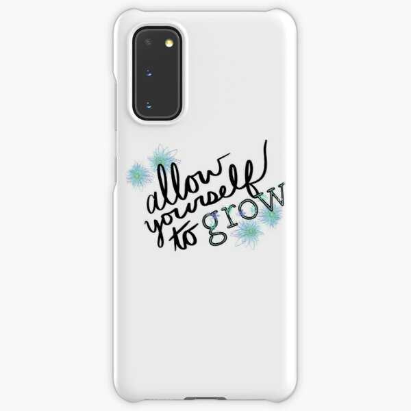 Allow Yourself to Grow Flower Samsung Galaxy Snap Case