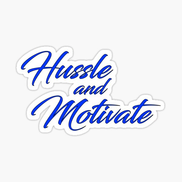 Hussle and Motivate  Sticker