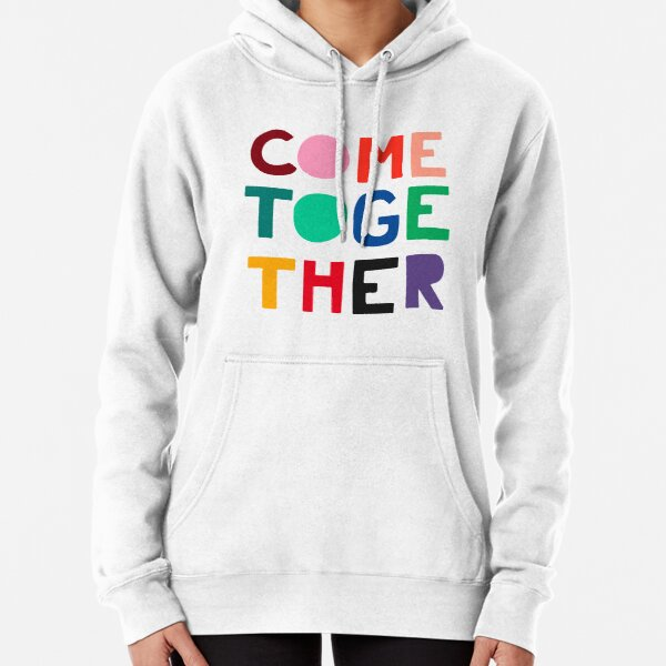 """""""Come Together"""" Design Pullover Hoodie"""