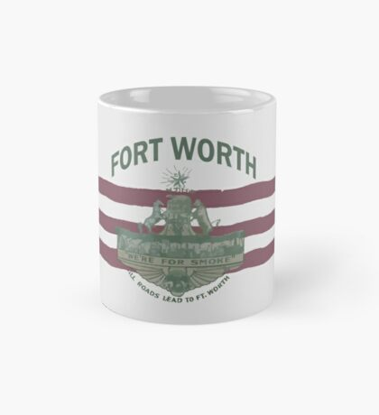 1912 Fort Worth Flag - We're For Smoke - All Roads Lead to Ft. Worth with City Name (Recolored) Mug