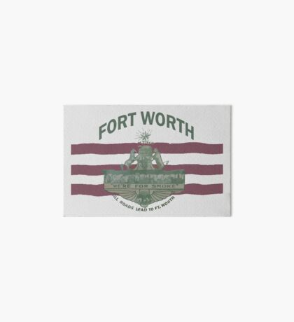 1912 Fort Worth Flag - We're For Smoke - All Roads Lead to Ft. Worth with City Name (Recolored) Art Board Print