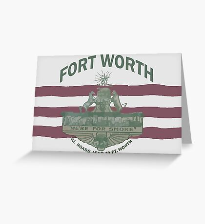1912 Fort Worth Flag - We're For Smoke - All Roads Lead to Ft. Worth with City Name (Recolored) Greeting Card