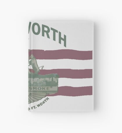 1912 Fort Worth Flag - We're For Smoke - All Roads Lead to Ft. Worth with City Name (Recolored) Hardcover Journal