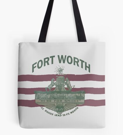 1912 Fort Worth Flag - We're For Smoke - All Roads Lead to Ft. Worth with City Name (Recolored) Tote Bag