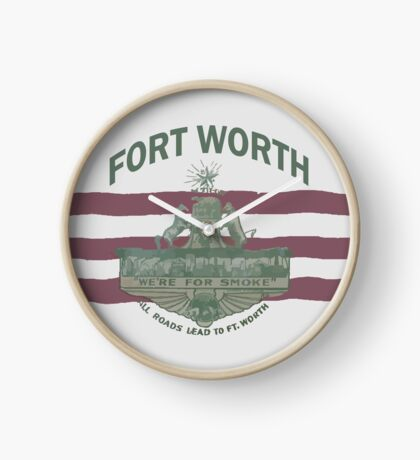 1912 Fort Worth Flag - We're For Smoke - All Roads Lead to Ft. Worth with City Name (Recolored) Clock