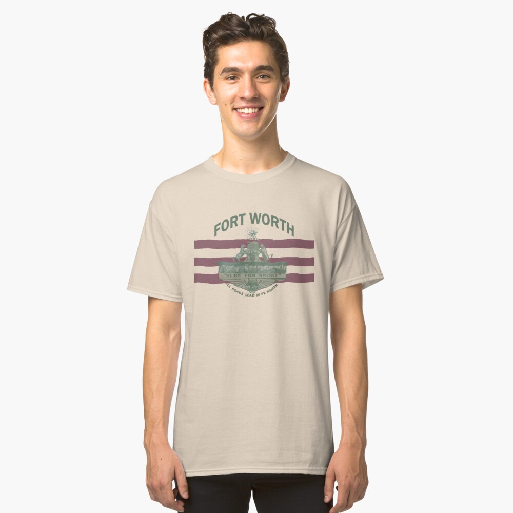 1912 Fort Worth Flag - We're For Smoke - All Roads Lead to Ft. Worth with City Name (Recolored) Classic T-Shirt