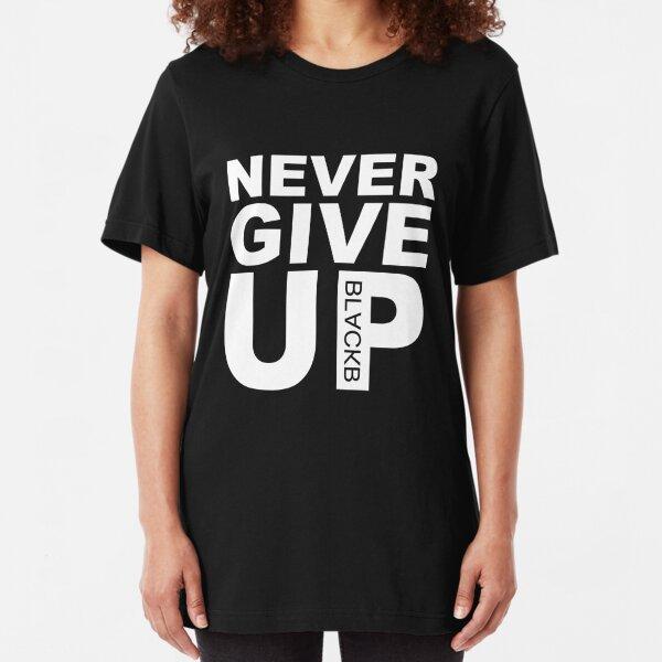 Original Never Give UP BLACKB  Slim Fit T-Shirt