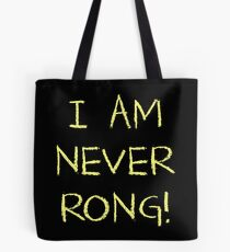 I Am Never Rong! Tote Bag