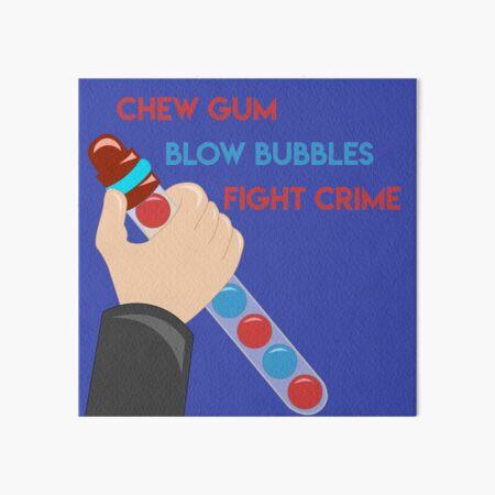 Chew Gum Blow Bubbles Fight Crime  Art Board Print