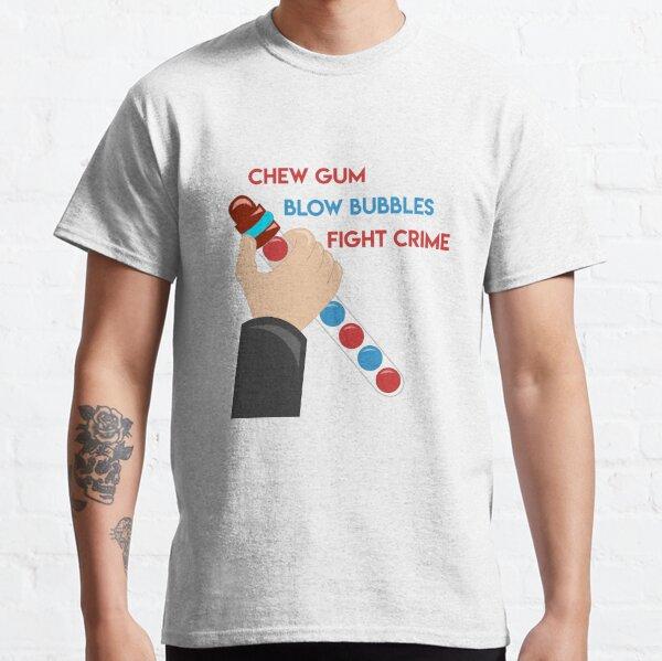 Chew Gum Blow Bubbles Lucha contra el crimen Camiseta clásica