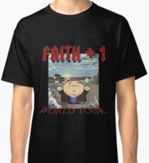 Faith+1 World Tour South park Classic T-Shirt