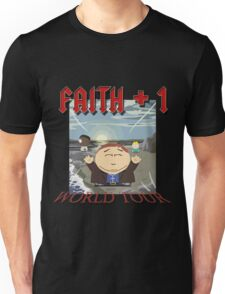 Faith+1 World Tour South park Unisex T-Shirt