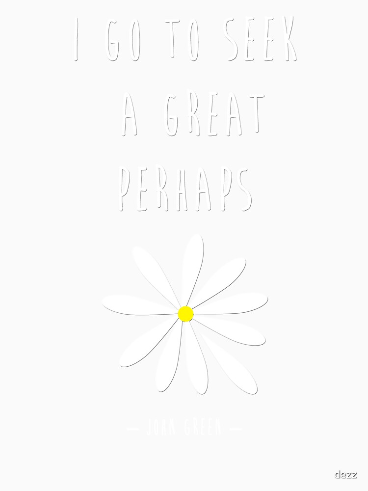 Looking For Alaska – John Green – Great Perhaps by dezz