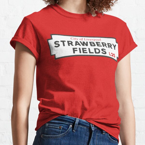 Strawberry Fields Sign Classic T-Shirt