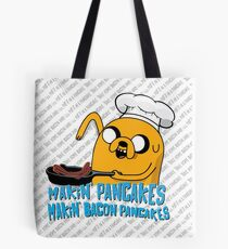 MAKIN' PANCAKES, MAKIN' BACON PANCAKES. Tote Bag