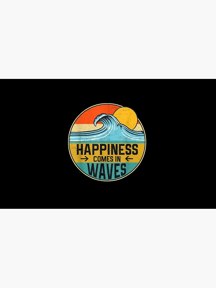 Happiness comes in Waves von Sioox