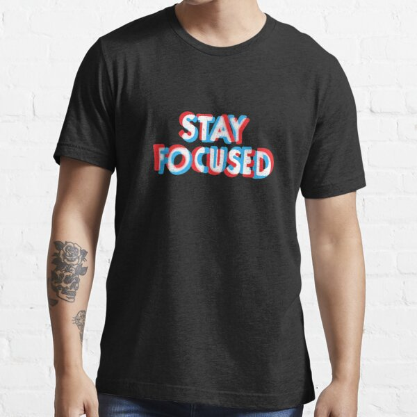 Recent Stay Focused Essential T-Shirt