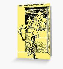 What Makes a Man Start Fires? - Minutemen Greeting Card