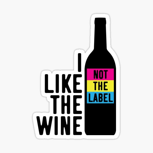 I Like The Wine Not The Label Sticker