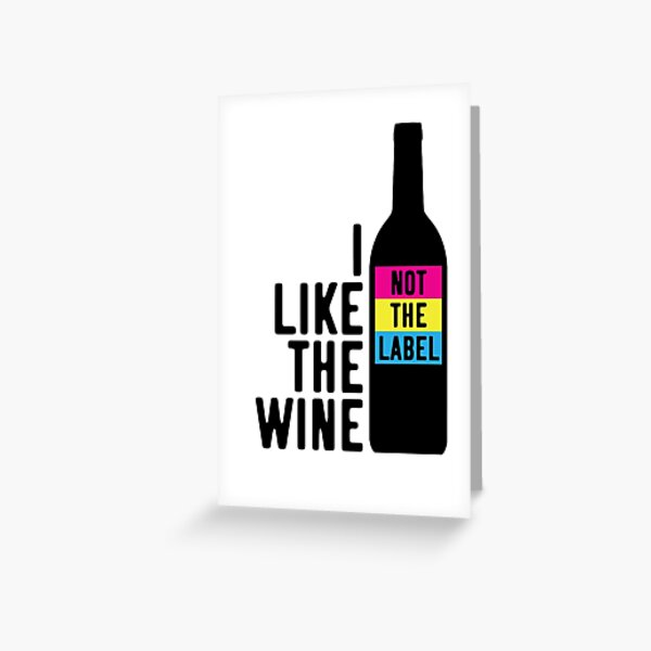 I Like The Wine Not The Label Greeting Card