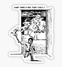 What Makes a Man Start Fires? - Minutemen Sticker