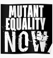 MUTANT EQUALITY NOW Poster