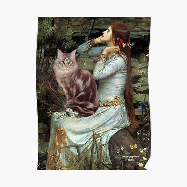 """Famous Art:  """"Ophelia"""" (Waterhouse)-adapted-Maine Coon Cat Poster"""