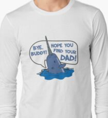 Elf - Bye Buddy Hope You Find Your Dad Narwhal Quote Long Sleeve T-Shirt