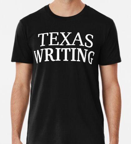 Texas Writing with White Text Premium T-Shirt
