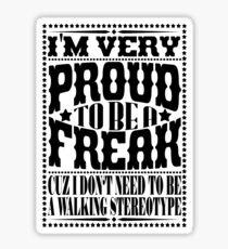 Proud to be a freak - Black Sticker
