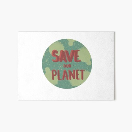 Save our Planet Art Board Print