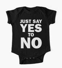 Just Say Yes to No! One Piece - Short Sleeve